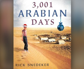 """3,001 Arabian Days"" by Rick Snedeker"
